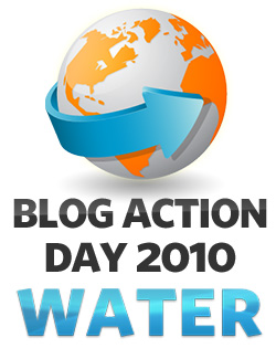 Blog Action Day 2010 - Water